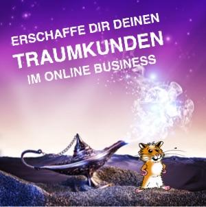 ONLINE BUSINESS AUFBAUEN - TRAUMKUNDEN ERSCHAFFEN